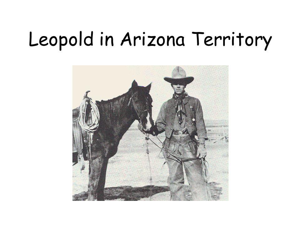Leopold in Arizona Territory