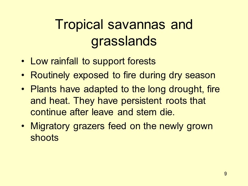 10 Deserts Very low rainfall Temperature could be hot or cold Highly adapted plants live there.