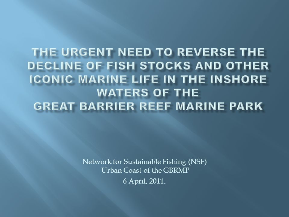  The EPBC Act 1999 under which export fisheries must be assessed to determine whether they can be declared as approved Wildlife Trading Operations,  Federal Guidelines for the Ecologically Sustainable Management of Fisheries,  The Independent Review of QLD's ECIFF undertaken in 2008 at the request of the Federal Minister for the Environment  The Conditions and Recommendations placed on the ECIFF by the Federal Minister before it could be declared an approved WTO