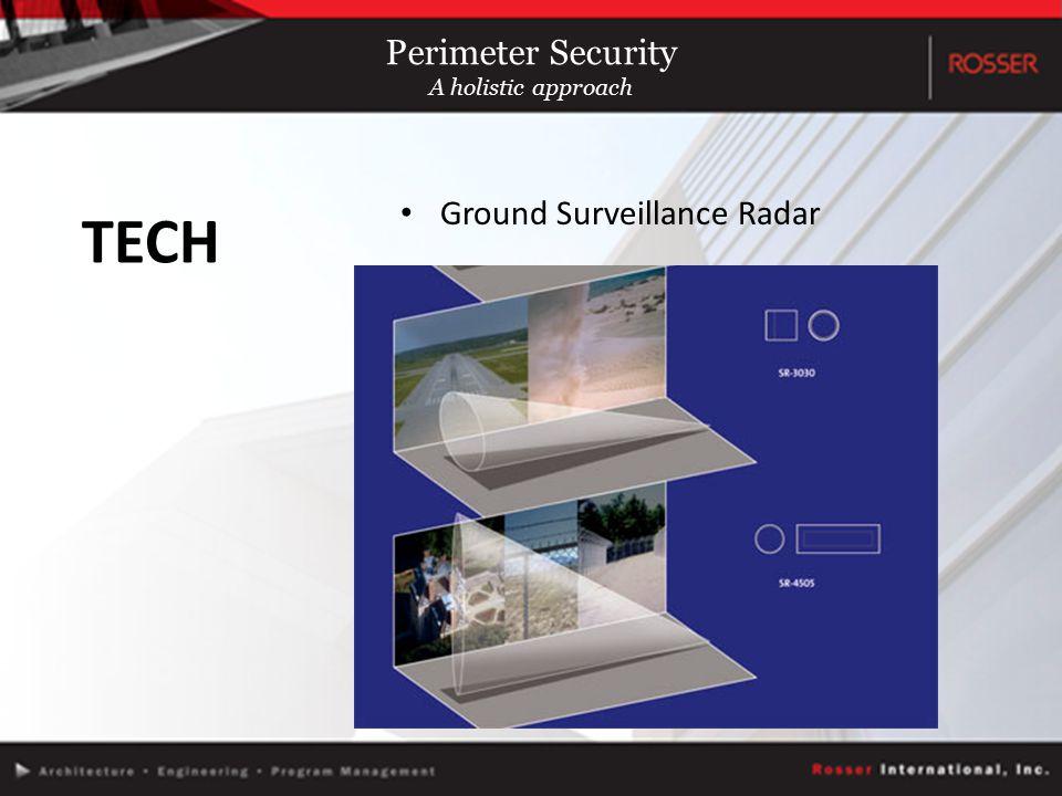 Ground Surveillance Radar TECH Perimeter Security A holistic approach