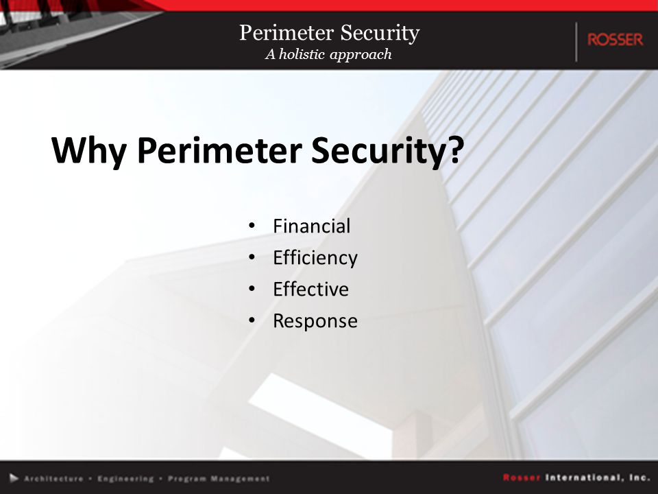 Financial Efficiency Effective Response Why Perimeter Security.