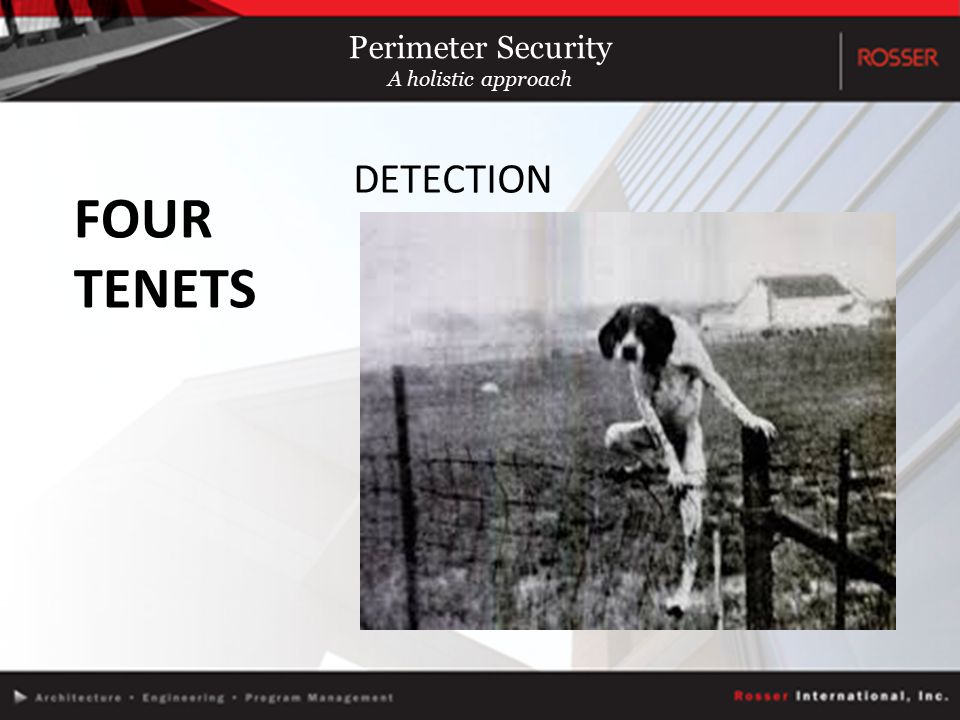 FOUR TENETS DETECTION Perimeter Security A holistic approach