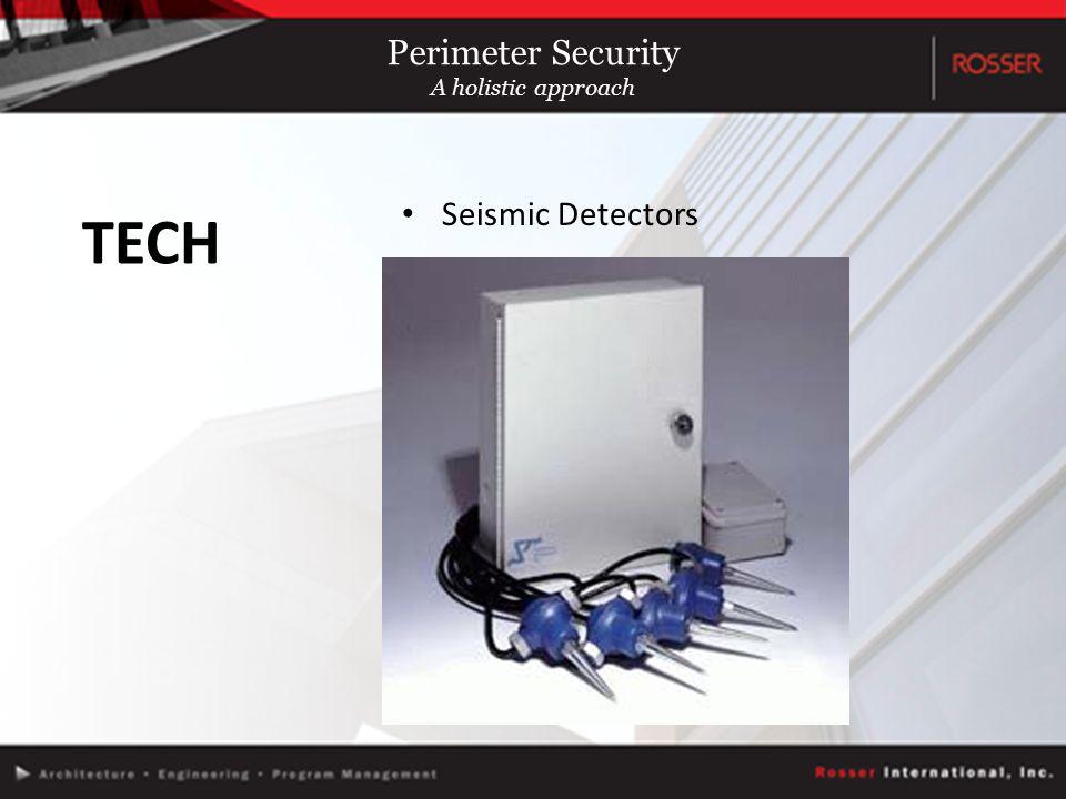 Seismic Detectors TECH Perimeter Security A holistic approach