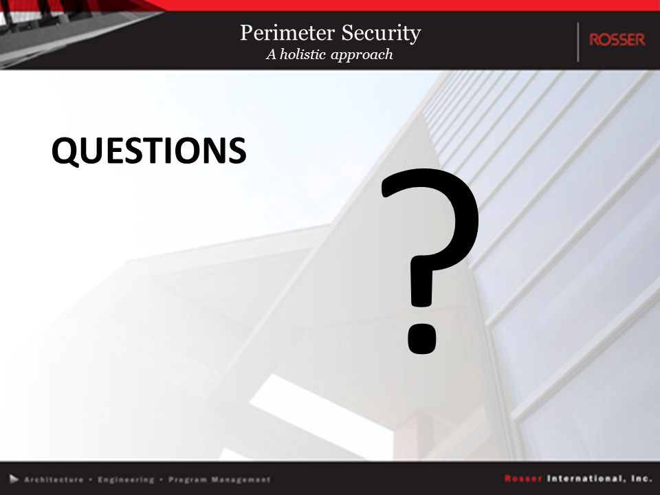 QUESTIONS Perimeter Security A holistic approach