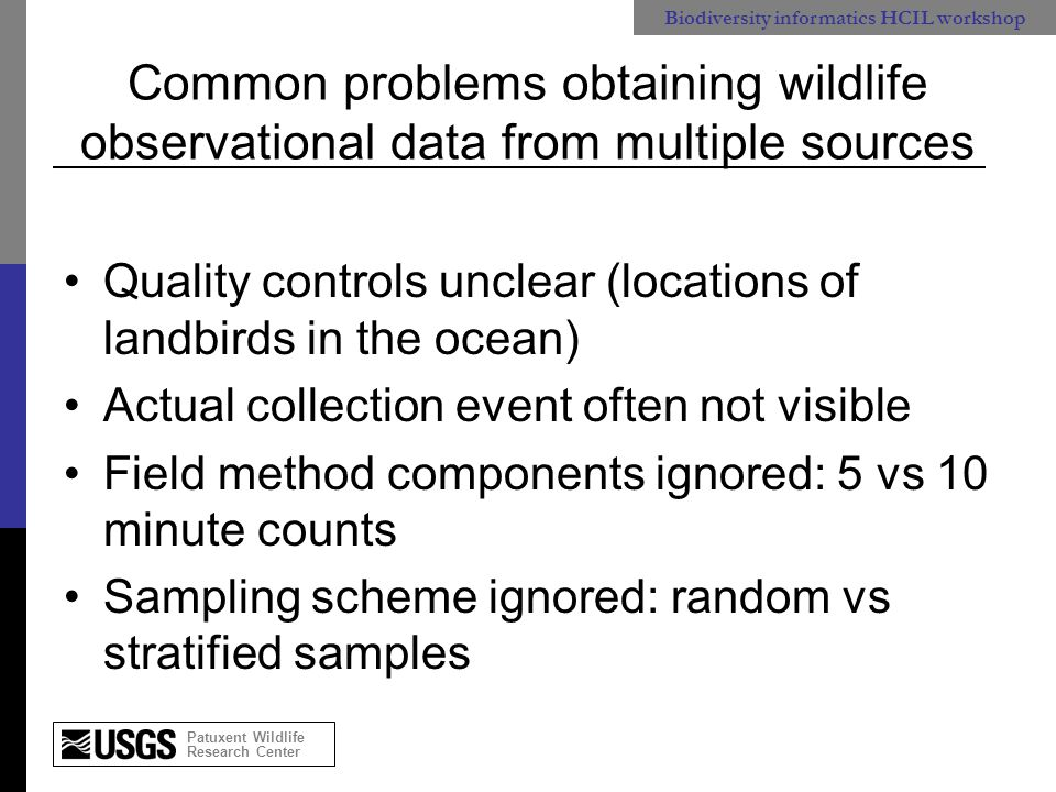 Patuxent Wildlife Research Center Biodiversity informatics HCIL workshop How can our tools be more useful.