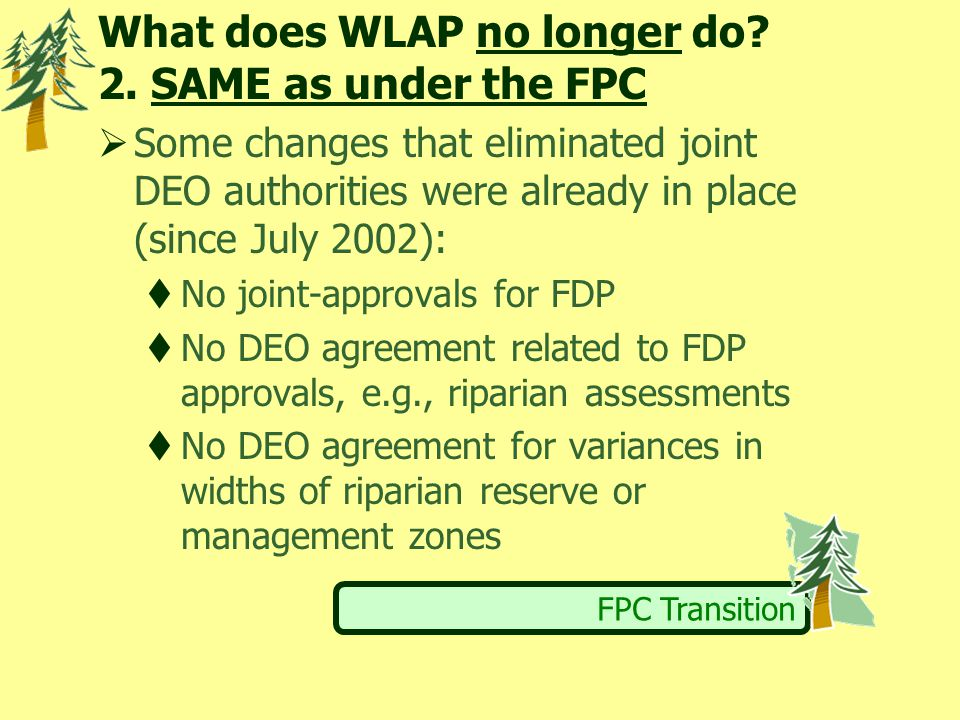 FPC Transition What does WLAP no longer do. 2.
