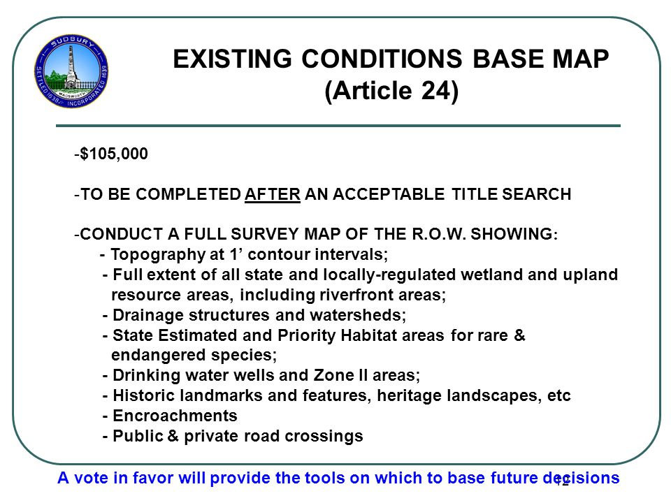 12 EXISTING CONDITIONS BASE MAP (Article 24) -$105,000 -TO BE COMPLETED AFTER AN ACCEPTABLE TITLE SEARCH -CONDUCT A FULL SURVEY MAP OF THE R.O.W.