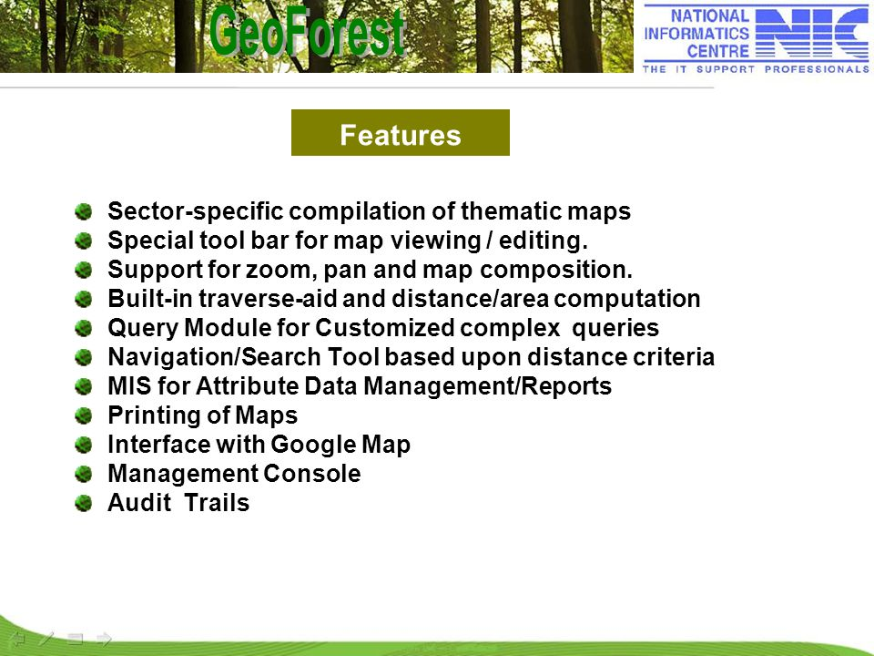 Features Sector-specific compilation of thematic maps Special tool bar for map viewing / editing. Support for zoom, pan and map composition. Built-in