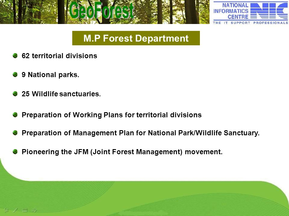 62 territorial divisions 9 National parks. 25 Wildlife sanctuaries. Preparation of Working Plans for territorial divisions Preparation of Management P