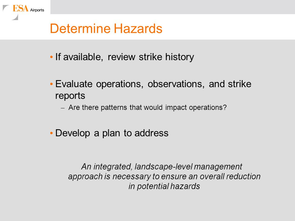 Determine Hazards If available, review strike history Evaluate operations, observations, and strike reports – Are there patterns that would impact ope
