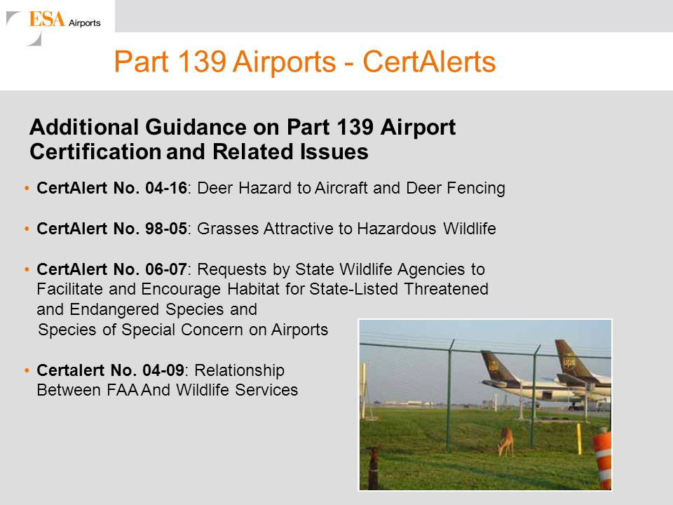 Part 139 Airports - CertAlerts Additional Guidance on Part 139 Airport Certification and Related Issues CertAlert No.