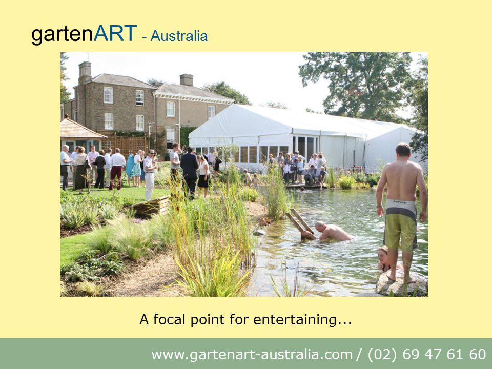 gartenART - Australia www.gartenart-australia.com / (02) 69 47 61 60 A focal point for entertaining...