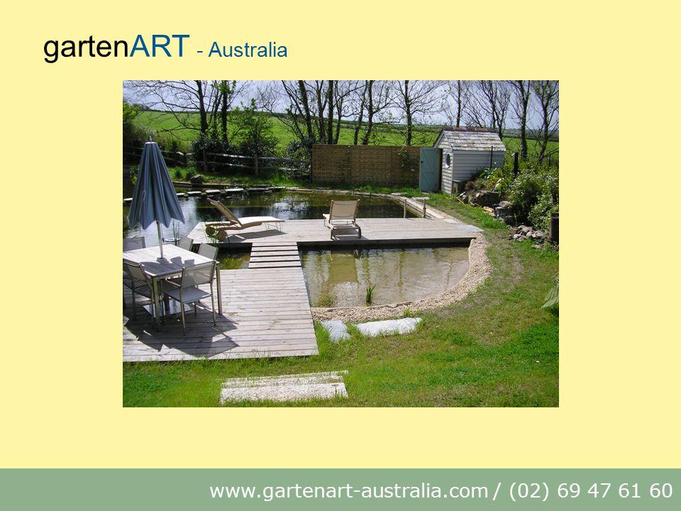 gartenART - Australia www.gartenart-australia.com / (02) 69 47 61 60
