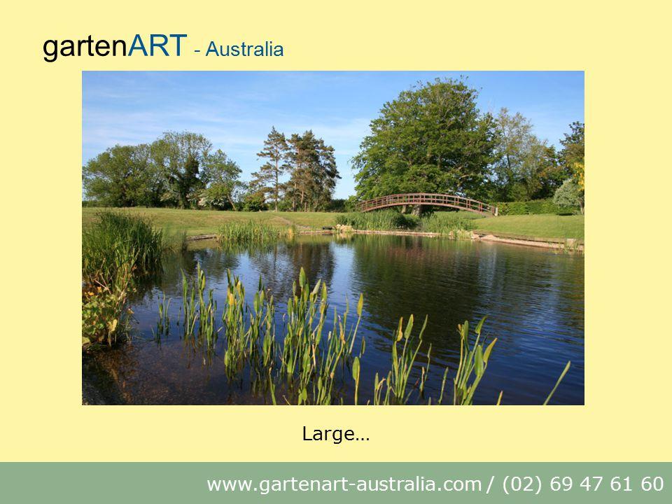 gartenART - Australia www.gartenart-australia.com / (02) 69 47 61 60 Large…