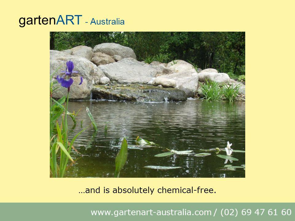 gartenART - Australia www.gartenart-australia.com / (02) 69 47 61 60 …and is absolutely chemical-free.