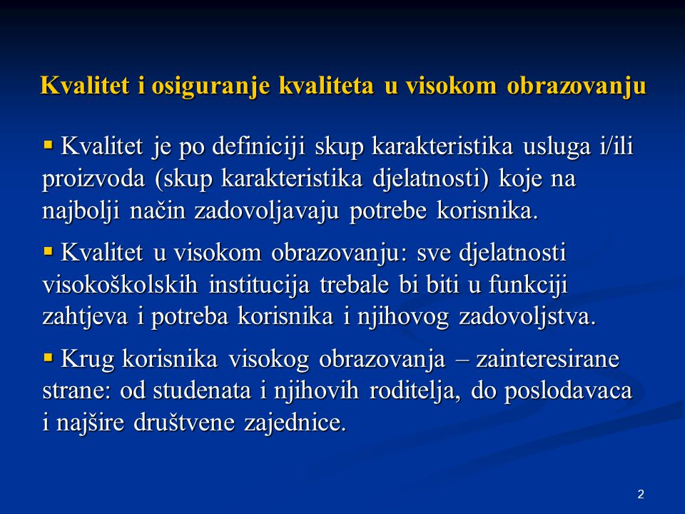 3 Novi koncept sistema osiguranja kvaliteta (QAS) i sistema upravljanja kvalitetom (QMS) u visokom obrazovanju počinje sa Bolonjskom reformom.
