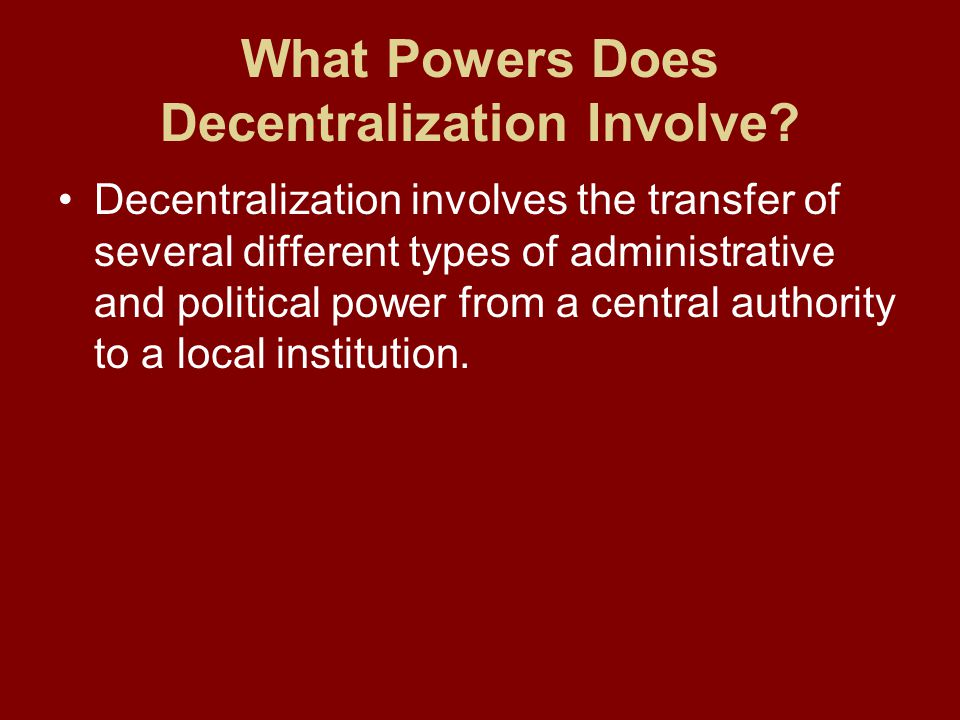 What Powers Does Decentralization Involve.
