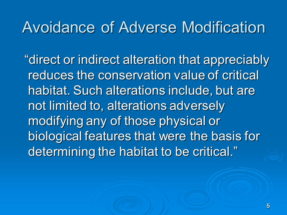 5 Avoidance of Adverse Modification direct or indirect alteration that appreciably reduces the conservation value of critical habitat.