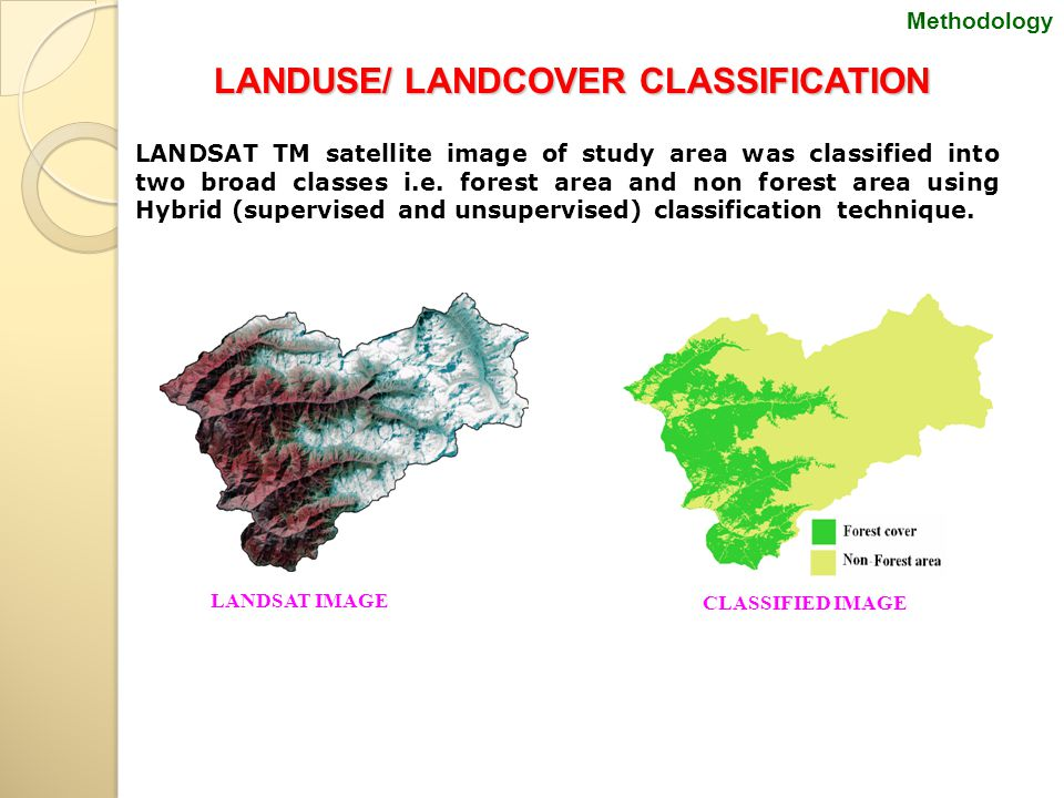 LANDUSE/ LANDCOVER CLASSIFICATION LANDSAT TM satellite image of study area was classified into two broad classes i.e.
