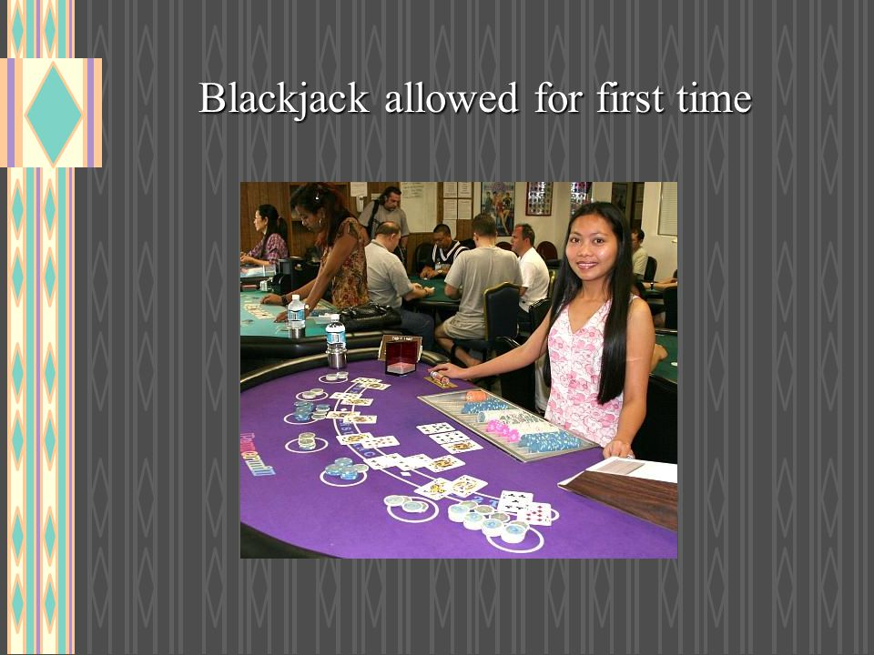 Blackjack allowed for first time