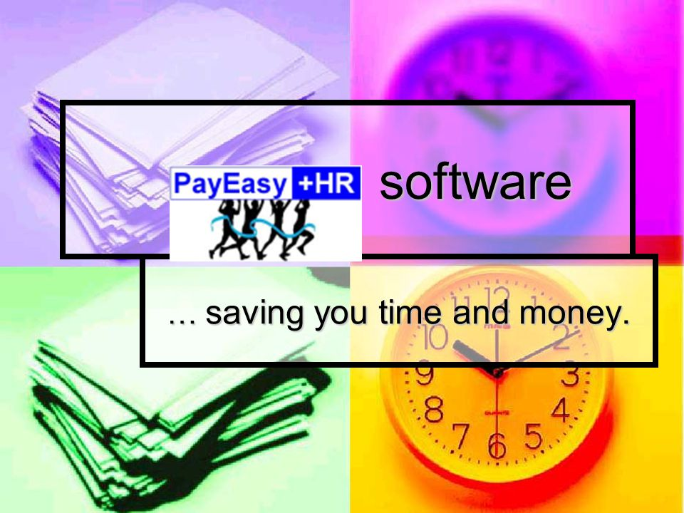 software software … saving you time and money.