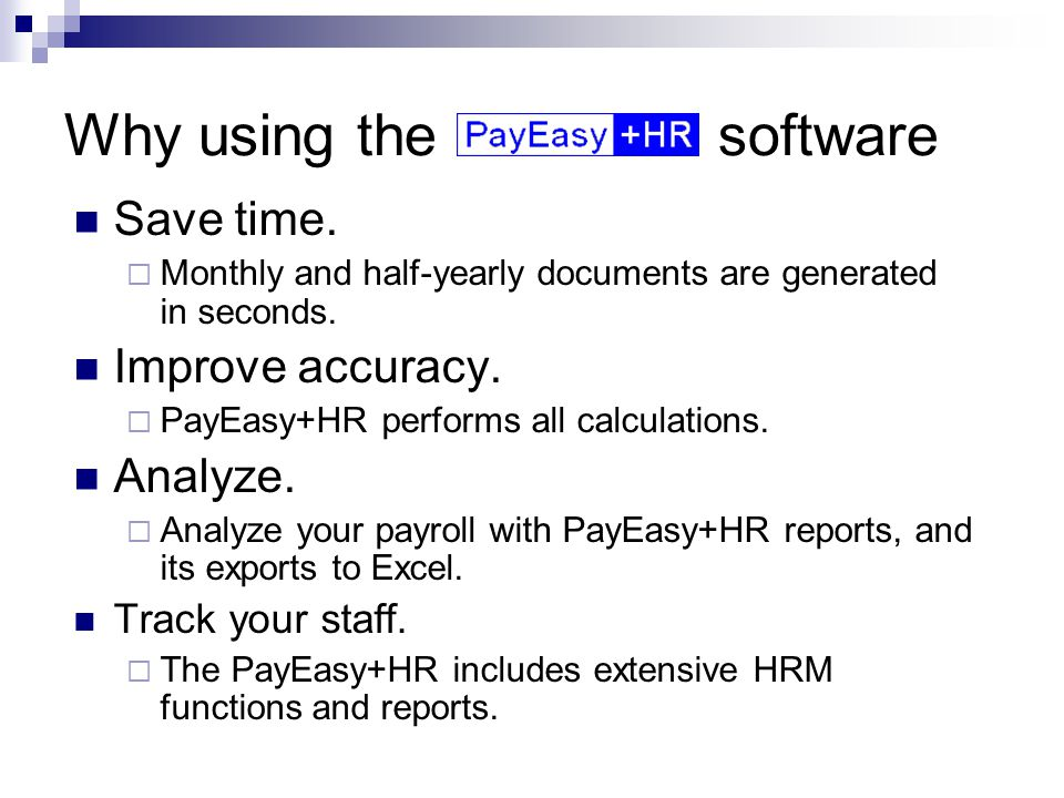 Why using the software Save time.  Monthly and half-yearly documents are generated in seconds.