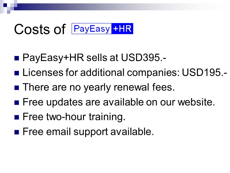 General features PayEasy+HR has a Help index, context sensitive Help, and a manual.