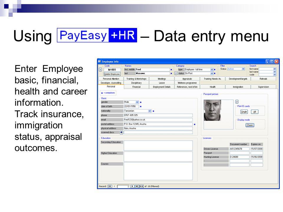 Using – Data entry menu Employee information.Enter monthly adjustments.