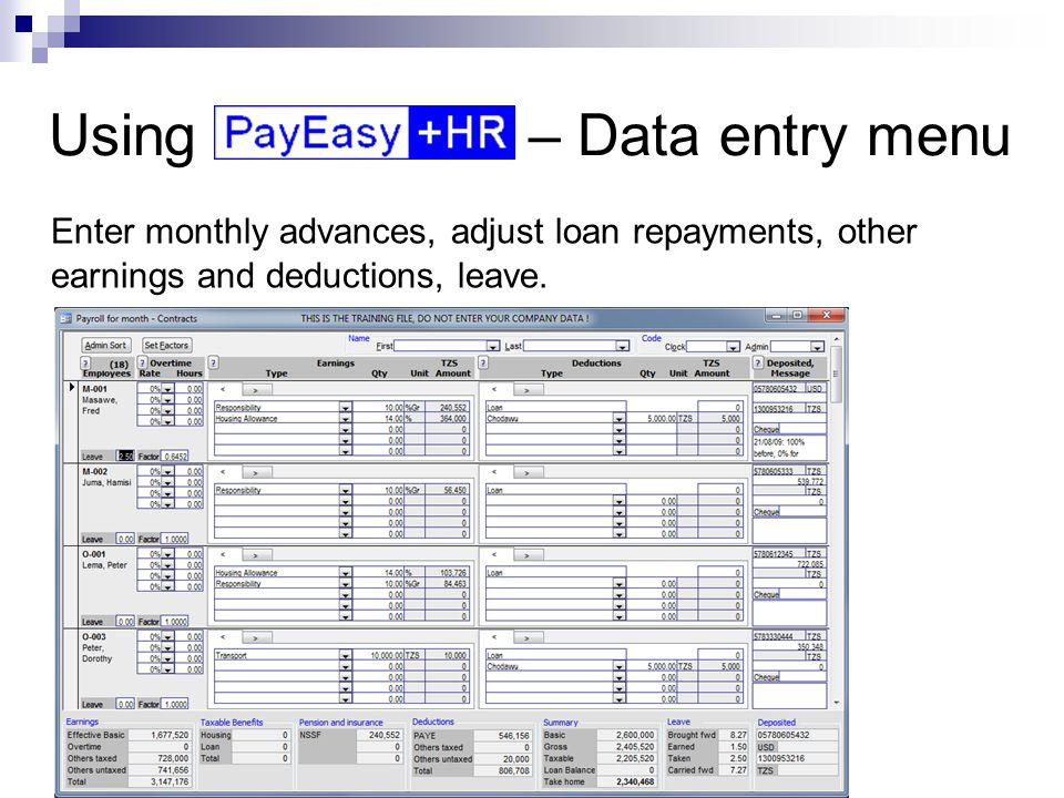 Using – Data entry menu Enter monthly advances, adjust loan repayments, other earnings and deductions, leave.