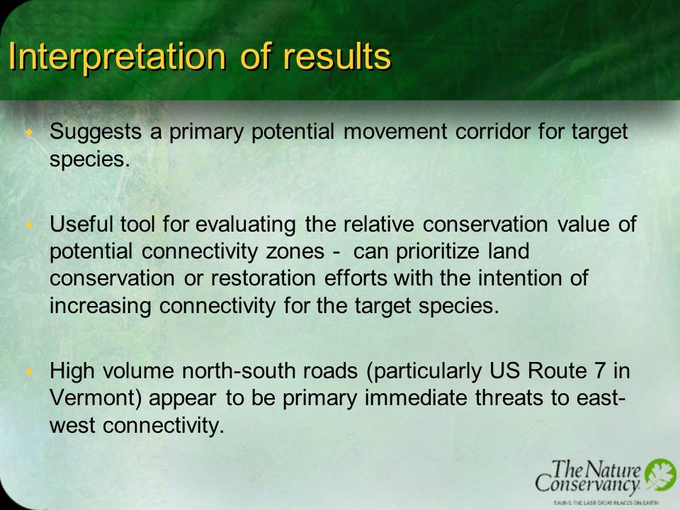 Interpretation of results w Suggests a primary potential movement corridor for target species.