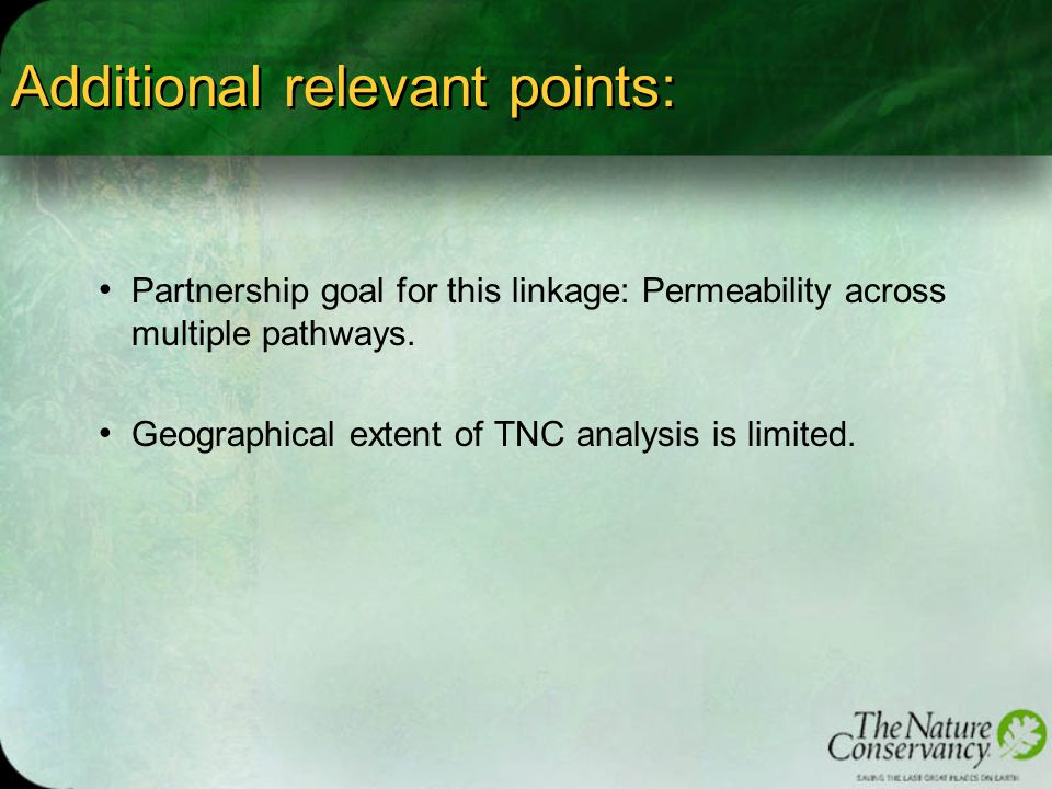 Additional relevant points: Partnership goal for this linkage: Permeability across multiple pathways.