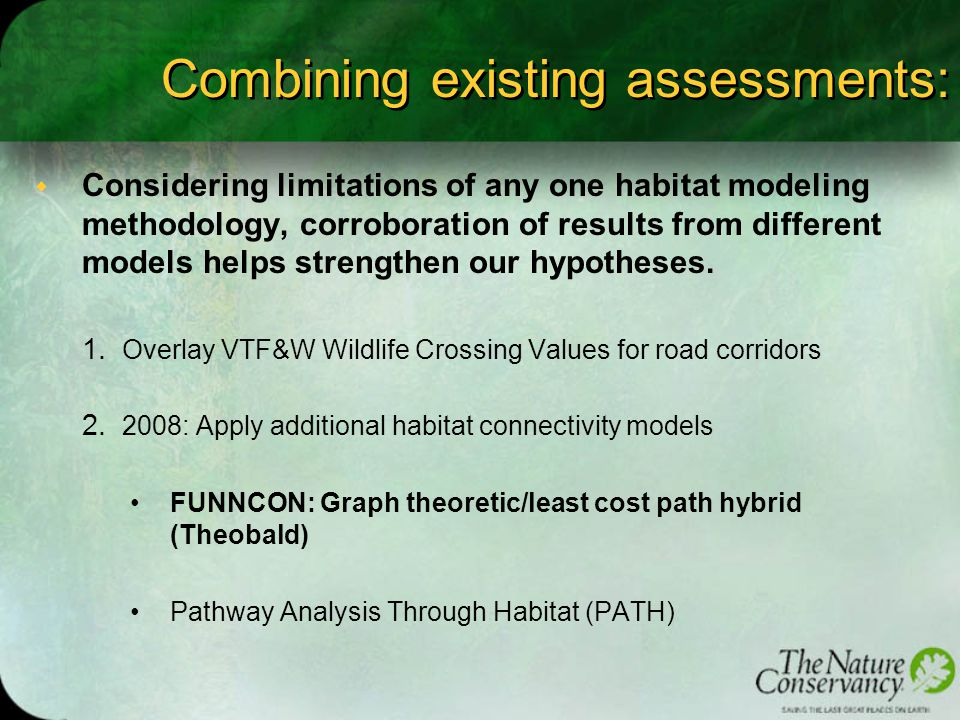 Combining existing assessments: w Considering limitations of any one habitat modeling methodology, corroboration of results from different models helps strengthen our hypotheses.