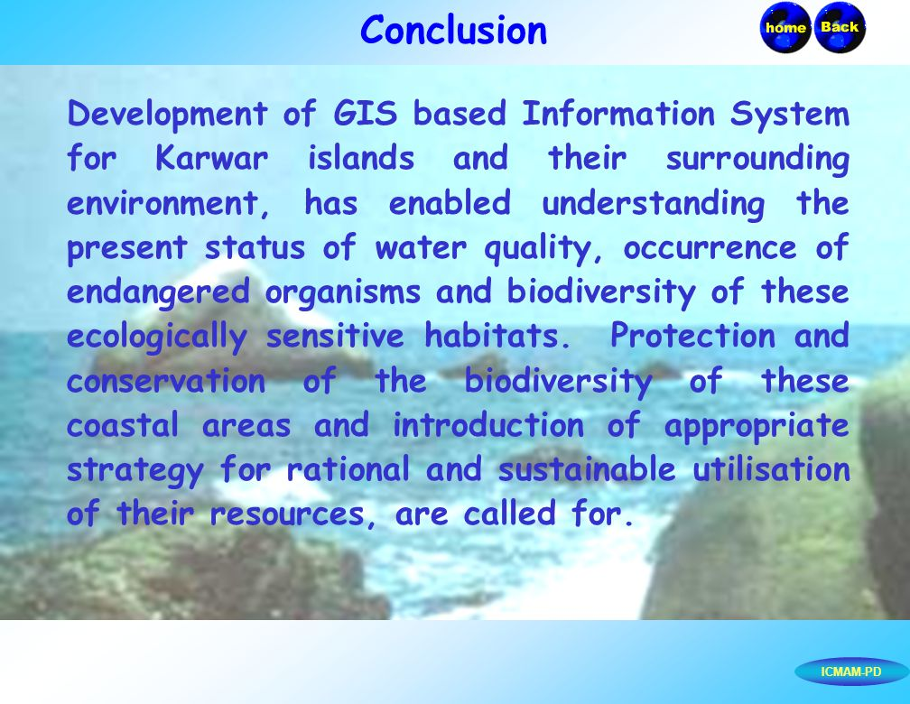 Development of GIS based Information System for Karwar islands and their surrounding environment, has enabled understanding the present status of wate