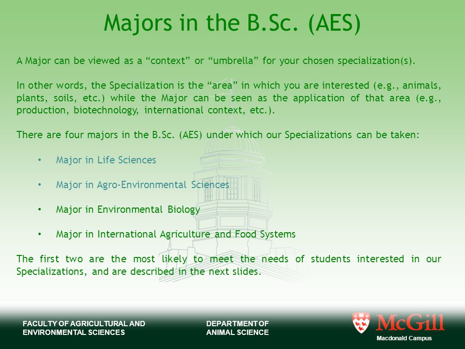FACULTY OF AGRICULTURAL AND ENVIRONMENTAL SCIENCES Macdonald Campus DEPARTMENT OF ANIMAL SCIENCE Majors in the B.Sc.
