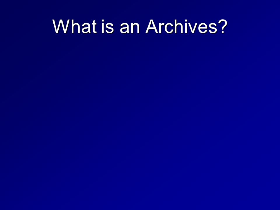 What is an Archives