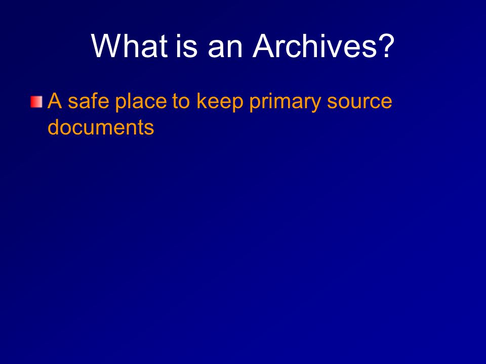 A safe place to keep primary source documents