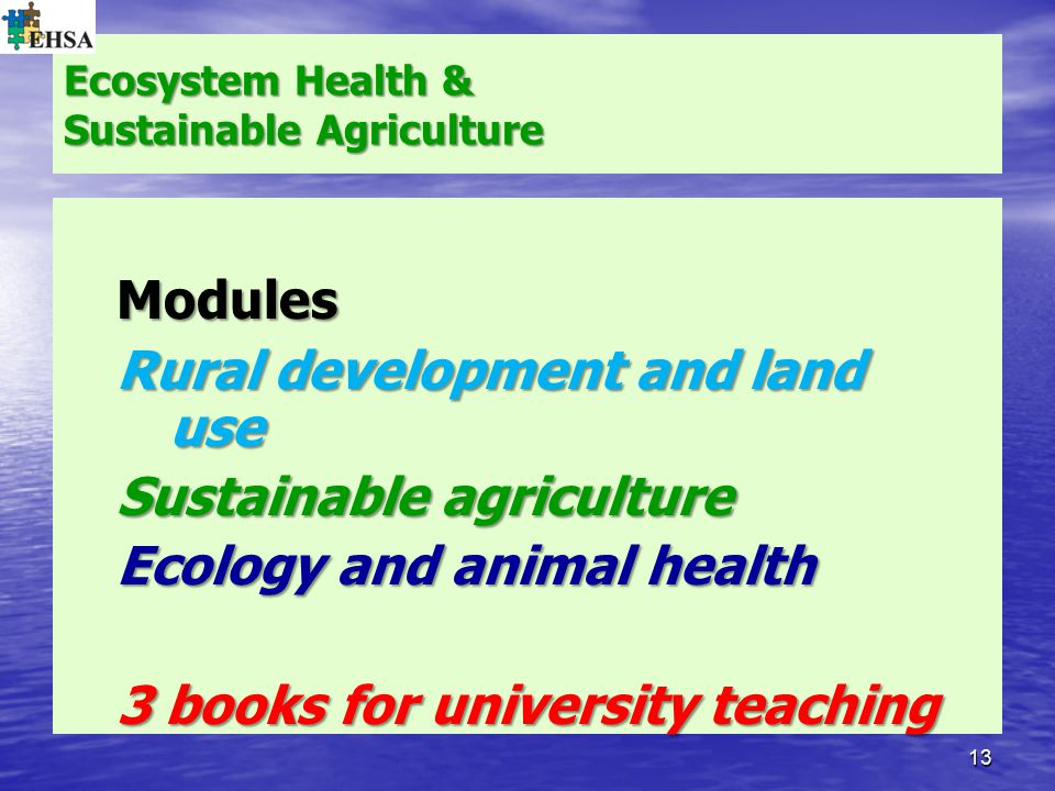 Ecosystem Health & Sustainable Agriculture Modules Rural development and land use Sustainable agriculture Ecology and animal health 3 books for univer