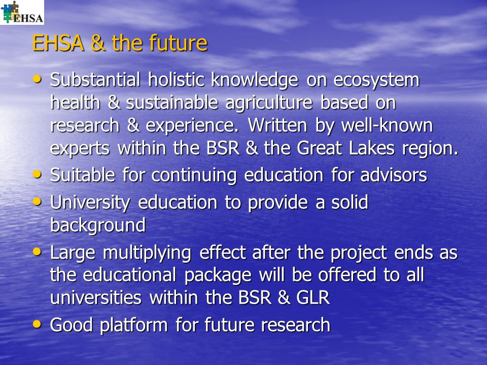 EHSA & the future Substantial holistic knowledge on ecosystem health & sustainable agriculture based on research & experience. Written by well-known e