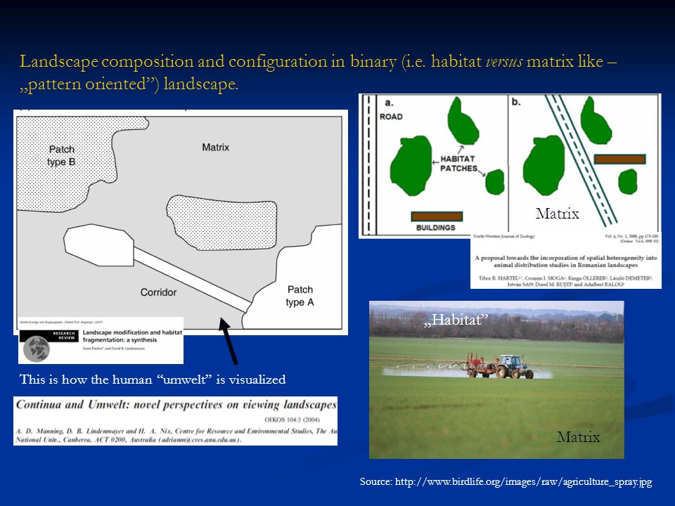 -The habitat versus matrix delimitation is not obvious therefore… -…it is not easy to quantify the habitat and landscape effect (of course, there are exceptions…), -The space is fluid, landscape elements are not fixed, -Potentially huge level of resilience, -Ecological memory.