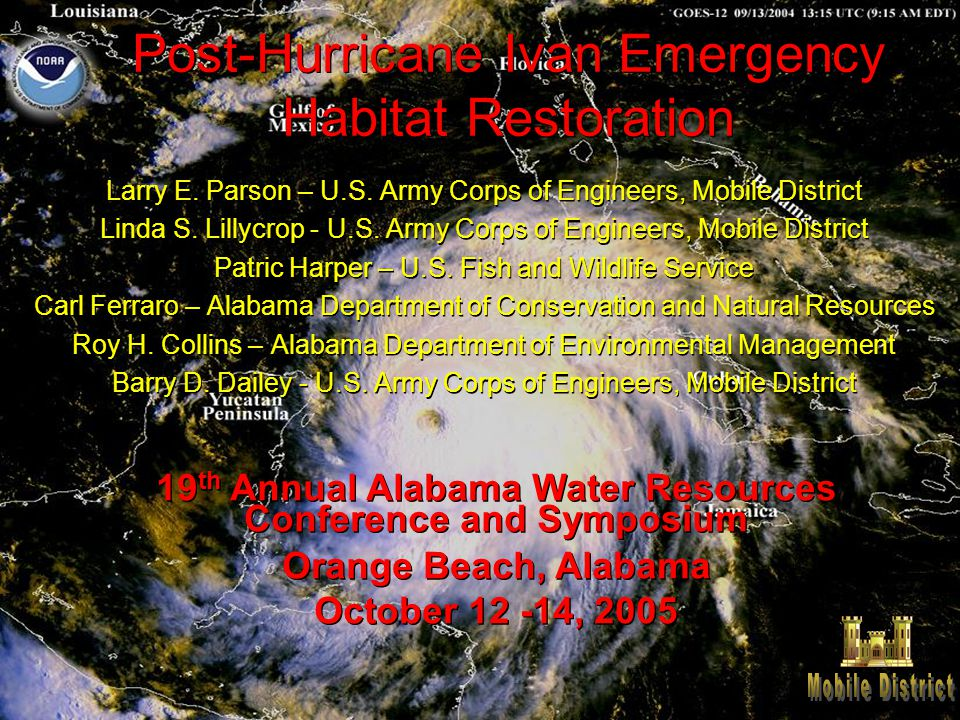 Post-Hurricane Ivan Emergency Habitat Restoration Larry E. Parson – U.S. Army Corps of Engineers, Mobile District Linda S. Lillycrop - U.S. Army Corps