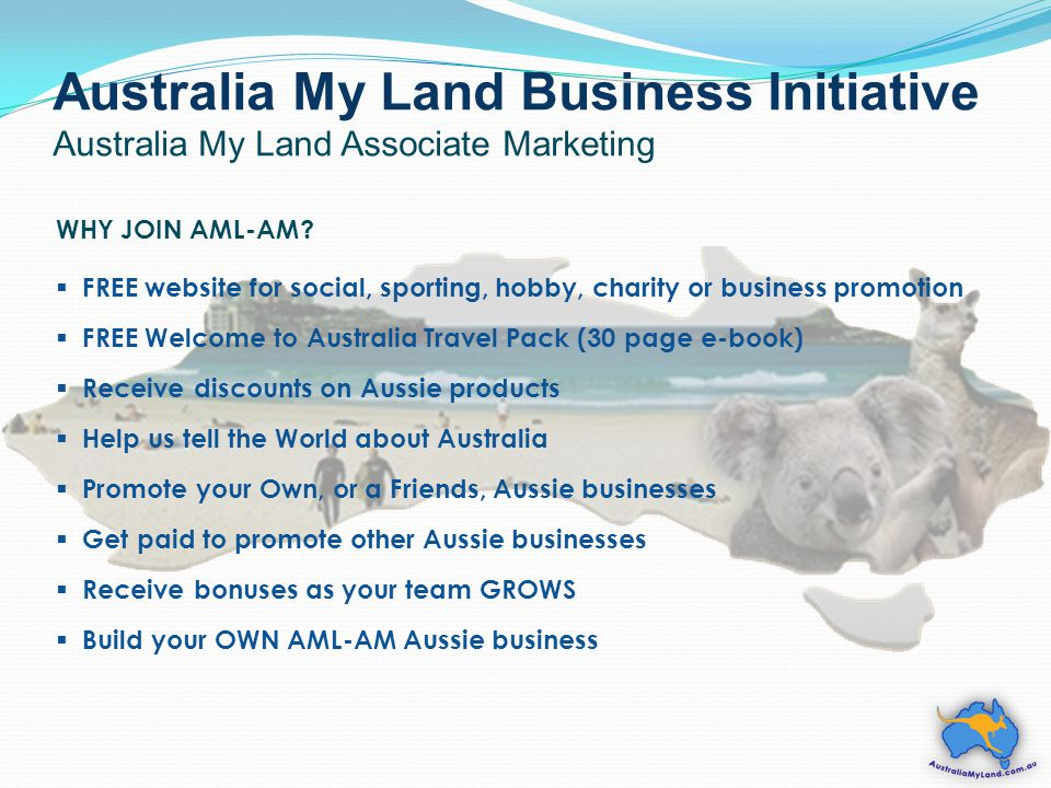 Australia My Land Business Initiative Australia My Land Associate Marketing WHY JOIN AML-AM.
