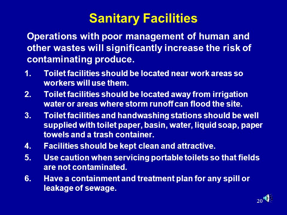 20 Sanitary Facilities 1.Toilet facilities should be located near work areas so workers will use them.