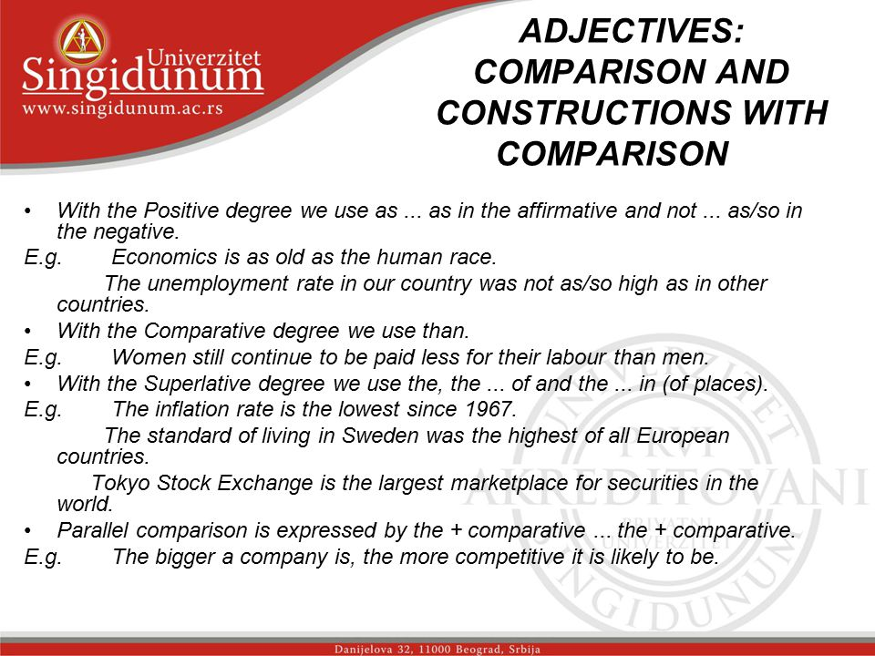 ADJECTIVES: COMPARISON AND CONSTRUCTIONS WITH COMPARISON _str. 2 With the Positive degree we use as... as in the affirmative and not... as/so in the n