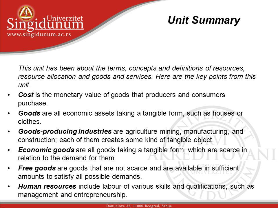 Unit Summary _str. 1 This unit has been about the terms, concepts and definitions of resources, resource allocation and goods and services. Here are t