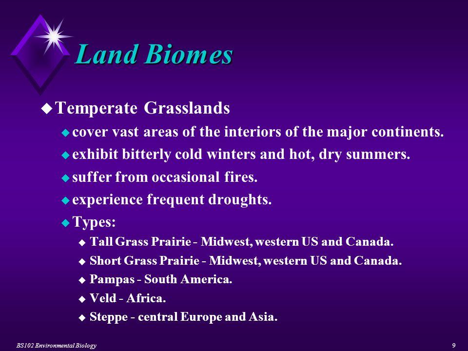 BS102 Environmental Biology20 Water Environments u Open Ocean u contains 10% of all marine species.