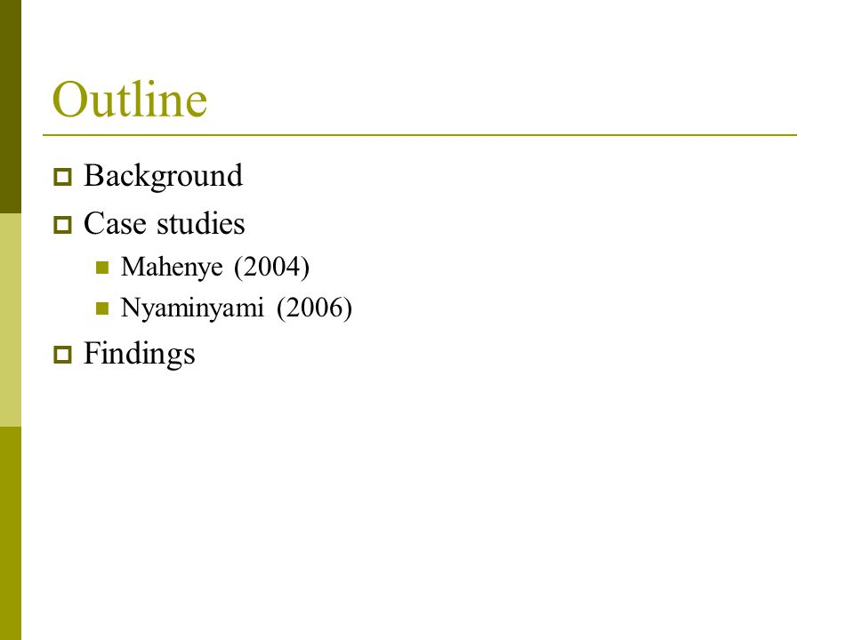 Outline  Background  Case studies Mahenye (2004) Nyaminyami (2006)  Findings
