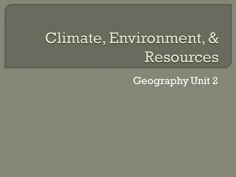 Geography Unit 2