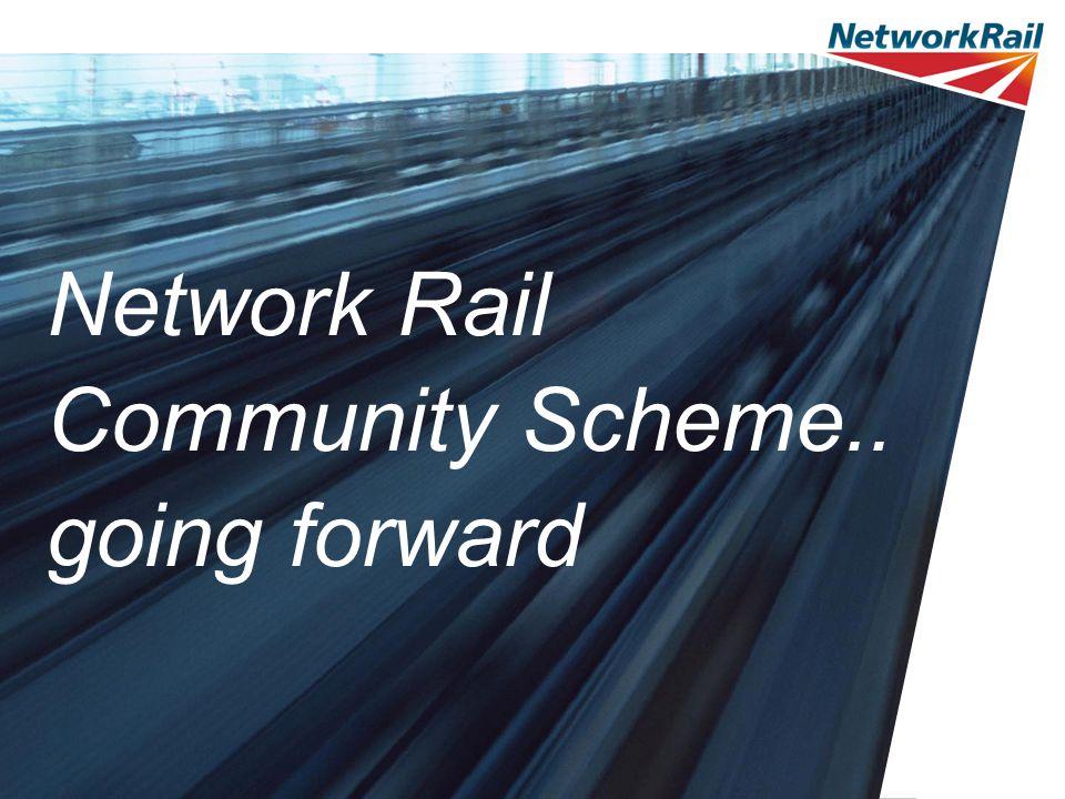 Network Rail Community Scheme.. going forward