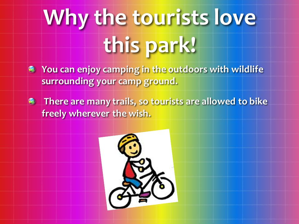 Why the tourists love this park.