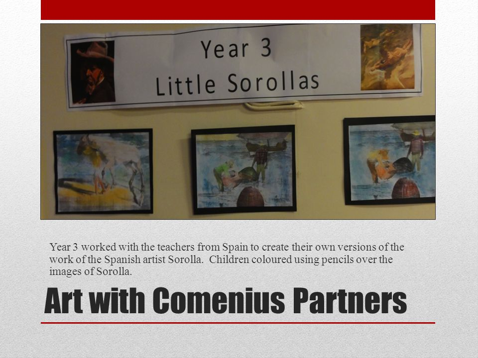Art with Comenius Partners Year 3 worked with the teachers from Spain to create their own versions of the work of the Spanish artist Sorolla.